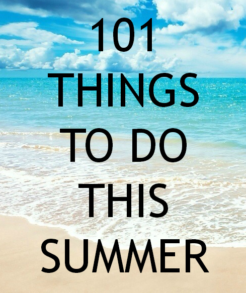 101 Things To Do This Summer – DAILY WAFFLE